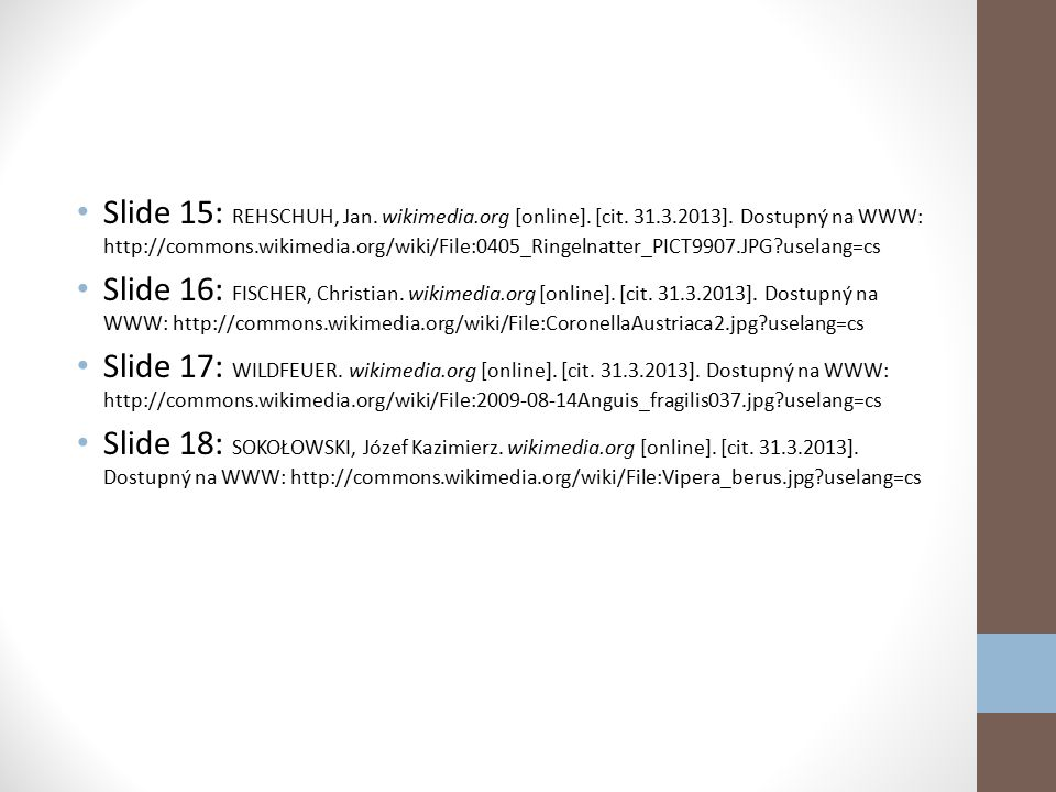 Slide 15: REHSCHUH, Jan. wikimedia. org [online]. [cit. 31. 3. 2013]
